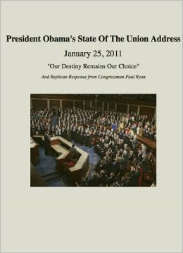 Our Destiny Remains Our Choice: President Obama's State of the Union Address (January 25, 2011)