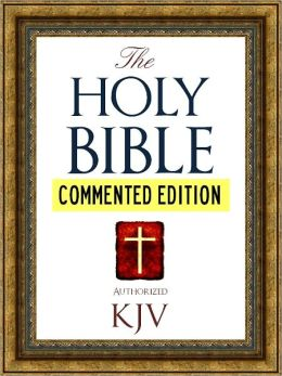 COMMENTED EDITION: The Authorized English HOLY BIBLE FOR NOOK COMMENTED EDITION (Nook Technology): Complete Old Testament & New Testament with Extensive Commentary on Every Major Book of the Bible