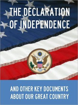 Declaration of Independence, Constitution Of The United States Of America, Gettysburg Address, Of Thee I Sing, and Other Key Documents About Our Great Country (Special Nook Edition)