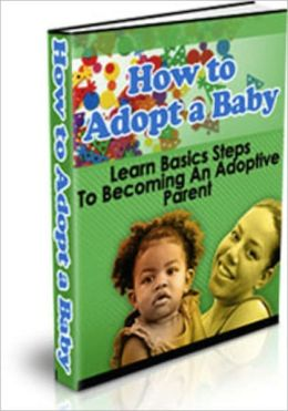 How to Adopt a Baby or Child - Family Adoption
