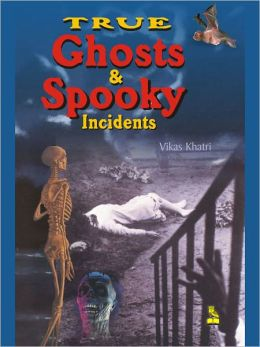 Unbelievably True Ghosts And Spooky Incidents