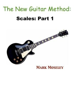 The New Guitar Method: Scales Part 1