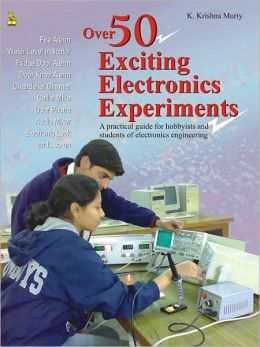 Over 50 Exciting Electronics Experiments