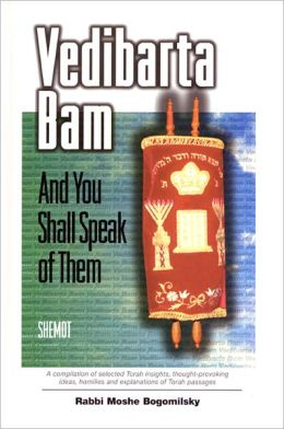 Vedibarta Bam: And You Shall Speak of Them - Shemot
