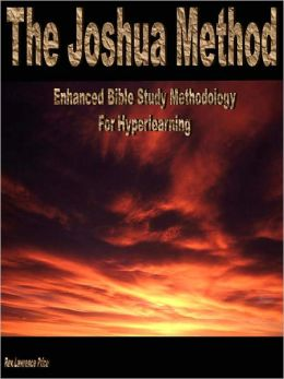The Joshua Method: Enhanced Bible Study Methodology