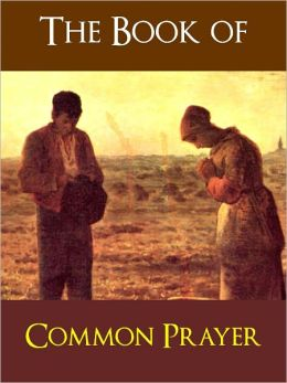 THE BOOK OF COMMON PRAYER (Special Nook Enabled Version): Authorized Edition Authorised Edition OVER 500 PAGES OF CHRISTIAN PRAYERS