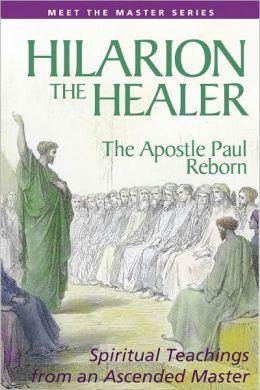 Hilarion the Healer: The Apostle Paul Reborn