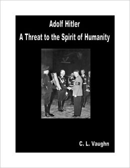 Adolf Hitler: A Threat to the Spirit of Humanity