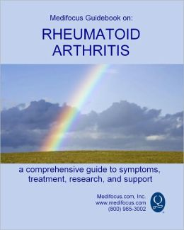 Medifocus Guidebook on: Rheumatoid Arthritis