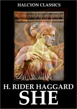 The SHE Series by H. Rider Haggard