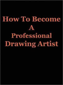 How To Become A Professional Drawing Artist