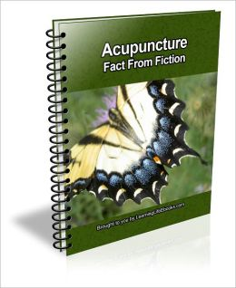 Acupuncture: Fact From Fiction
