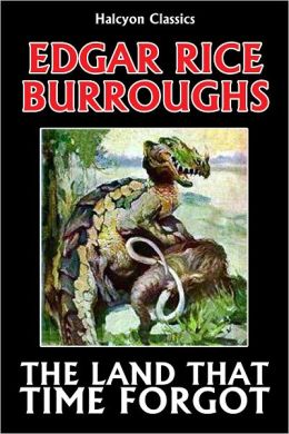 The Land That Time Forgot Trilogy by Edgar Rice Burroughs