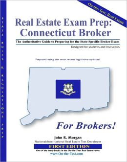 Real Estate Exam Prep--Connecticut Broker: The Authoritative Guide to Preparing for the State-Specific Broker Exam