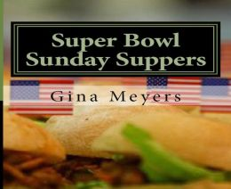Super Bowl Sunday Suppers Cookbook