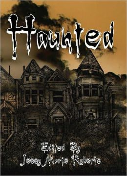 Haunted: An Anthology of the Supernatural