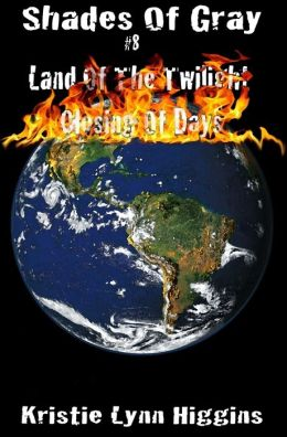 #8 Shades of Gray-Land of the Twilight- Closing of Days (science fiction zombie horror action adventure series)