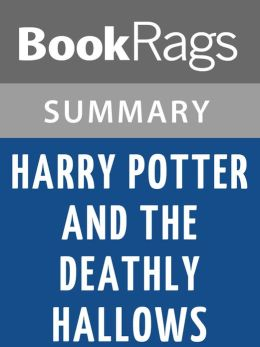 Harry Potter and the Deathly Hallows by J. K. Rowling Summary & Study Guide