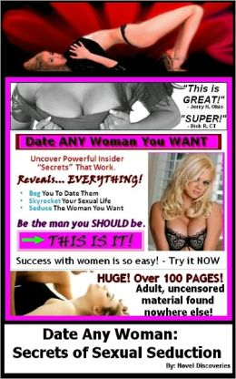 Date ANY Woman: Secrets of Sexual Seduction