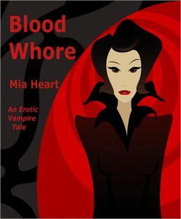 Blood Whore (An Erotic vampire tale/ erotica)