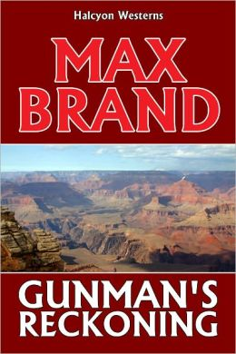 Gunman's Reckoning by Max Brand