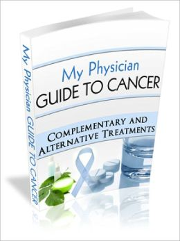 My Physician Guide to Cancer -What You Need to Know to Stop Cancer in its Tracks....