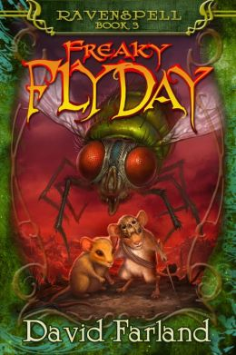 Freaky Fly Day (Ravenspell Series #3)