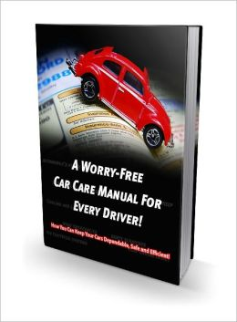 Worry Free Car Care Manual For Every Driver