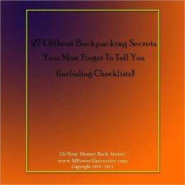 27 Offbeat Backpacking Secrets Your Mom Forgot To Tell You(Including Checklists)!