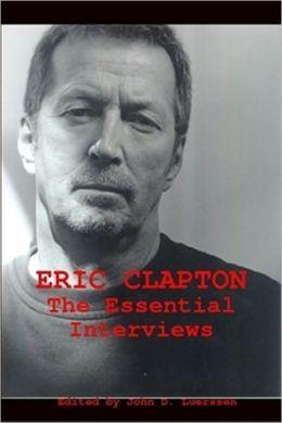 Eric Clapton: The Essential Interviews