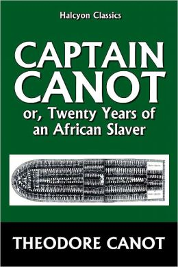 Captain Canot, or, Twenty Years of an African Slaver
