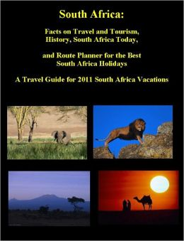 South Africa: South Africa Facts on South Africa Travel and South Africa Tourism, Route Planner for South Africa, Holidays to South Africa, South Africa History and South Africa Today - Planning the Best Travel to South Africa in 2011