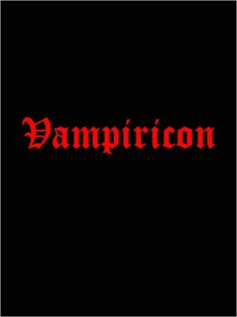 Vampiricon: 50 Vampire Books, Stories, and Poems (Dracula, Dracula's Guest, Carmilla, Varney, The Vampyre, More)