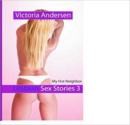 Lesbian Sex Stories 3: My Hot Neighbor