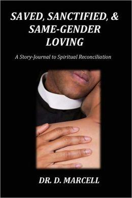 Saved, Sanctified, & Same-Gender Loving: A Story-Journal to Spiritual Reconciliation