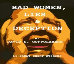 Bad Women, Lies & Deception