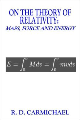 ON THE THEORY OF RELATIVITY: MASS, FORCE AND ENERGY