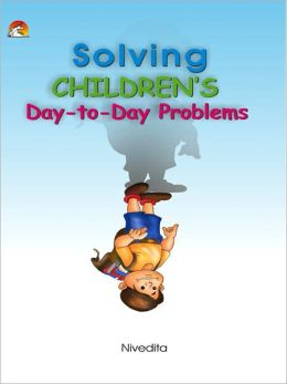 Solving Children's Day - To-Day Problems