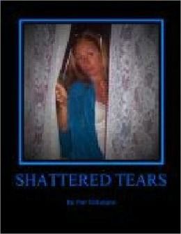 Shattered Tears