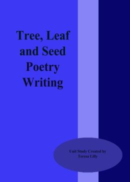 Trees, Leaf and Seed Poetry Writing