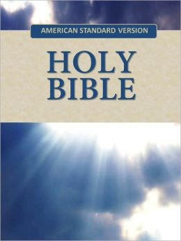 American Standard Version (ASV) Holy Bible, Old and New Testaments [NOOK eBible with optimized search and navigation]