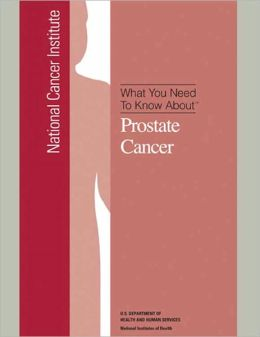 What You Need To Know About: Prostate Cancer