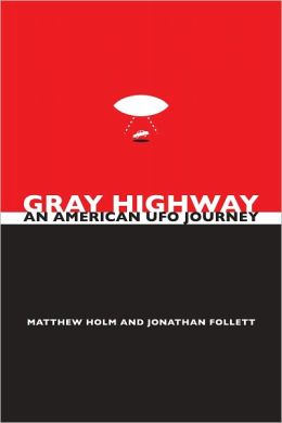 Gray Highway: An American UFO Journey