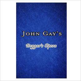 Beggar's Opera [ By: John Gay ]