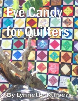 Eye Candy for Quilters