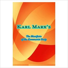 The Manifesto Of The Communist Party [ By: Karl Marx ]