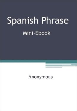 Spanish Phrase Mini-Ebook