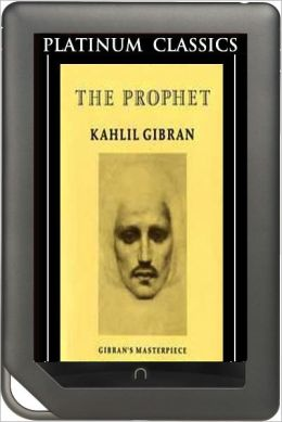 NOOK EDITION - The Prophet (Platinum Classics Series)