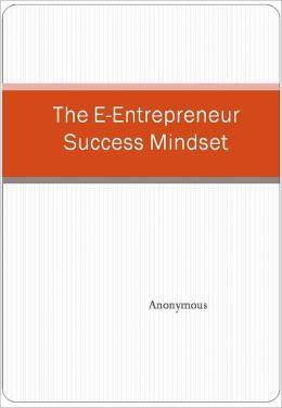The E-Entrepreneur Success Mindset