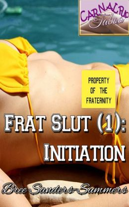 Frat Slut: Initiation (Book One)